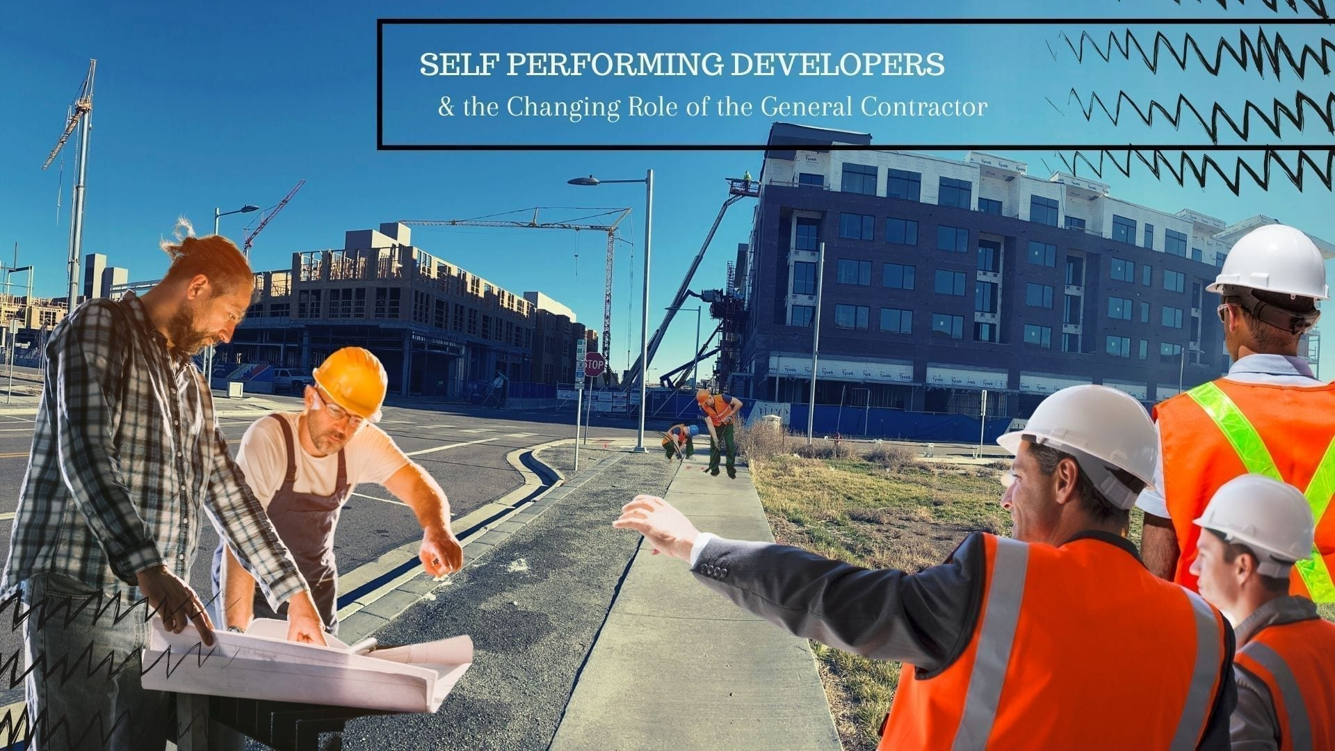Self Performing Developers and the changing role of the general contractor